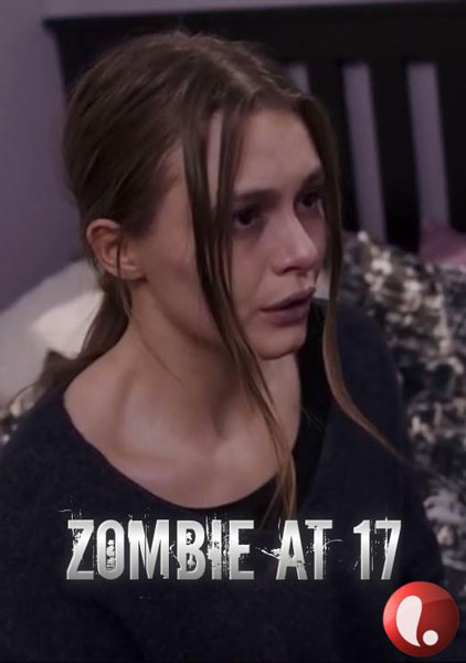Зомби в 17 / Zombie at 17 (2018) WEB-DLRip