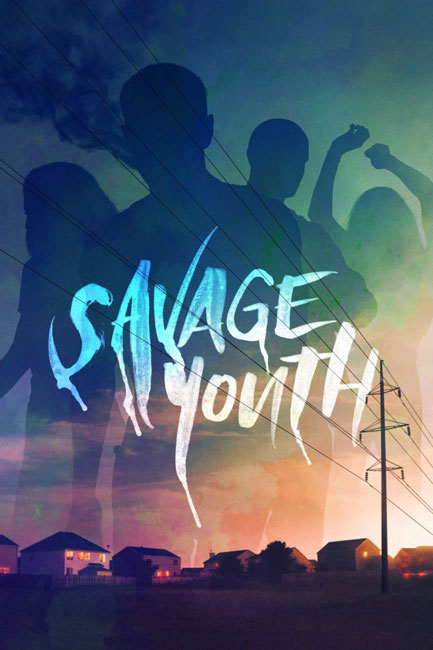 Дикая молодость / Savage Youth (2018) WEB-DLRip | HDRezka Studio